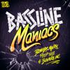 Bassline Maniacs (Middle Fingers Up) [TEASER]