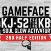 Gameface (2nd half edition) ft. Soul Glow Activatur & KB