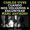 CARLOS VIVES FT. MARC ANTHONY - CUANDO NOS VOLVAMOS A ENCONTAR ( EDIT DJ NIKO MASTER )