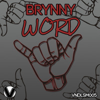 Brynny - Word E.P *OUT NOW* [DOWNLOAD IN DESCRIPTION]