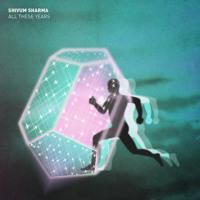 Shivum Sharma - All These Years
