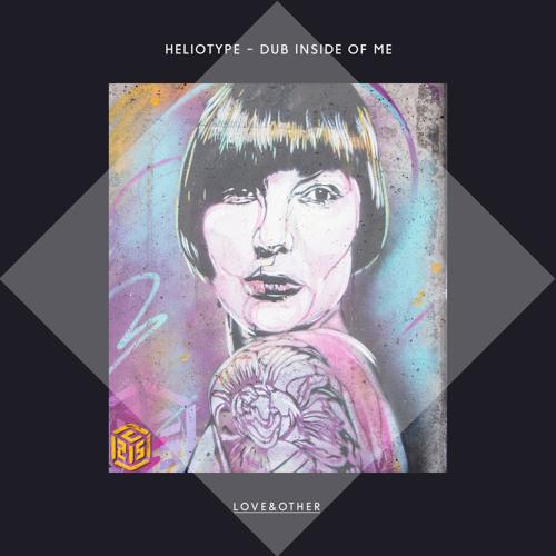 Heliotype - Dub Inside Of Me