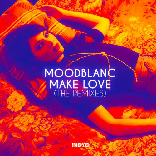 Moodblanc - Make Love (Medsound Remix) *OUT NOW*