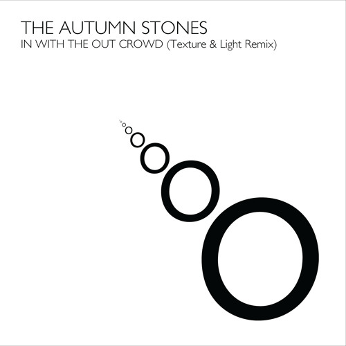 The Autumn Stones - In With The Out Crowd (Texture & Light Remix // Free DL)