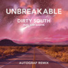 Dirty South - Unbreakable (Autograf Remix)