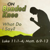 On Bended Knee: What do I Say?