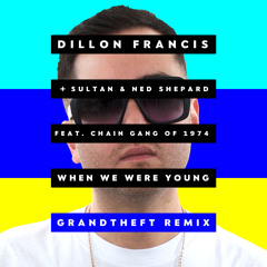 Dillon Francis - When We Were Young (Grandtheft Remix)