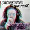 Jennifer Hudson - It's Your World feat. R Kelly (MAXWELL HITS EDITION)