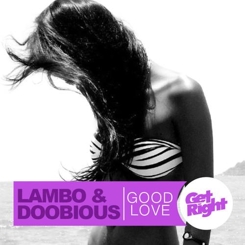 Lambo & Doobious - GOOD LOVE (Free Download)