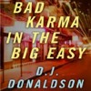 Bad Karma in the Big Easy by D. J. Donaldson, Narrated by Brian Troxell