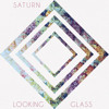 Saturn - Looking Glass
