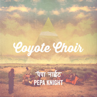 Pepa Knight - Coyote Choir