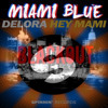 MIAMI BLUE & Delora - Hey mami Blackout (Mashup)*FREE DOWNLOAD IN DESCRIP*
