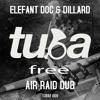 TUBAf 009 :: Elefant Doc & Dillard - Air Raid Dub [FREE DOWNLOAD]