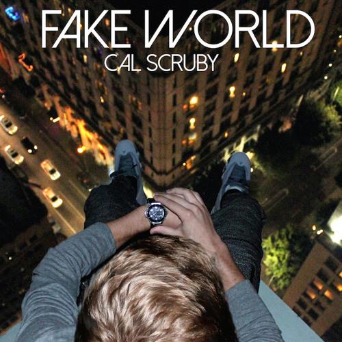 Cal Scruby – Fake World