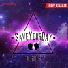 Save Your Day - Egois