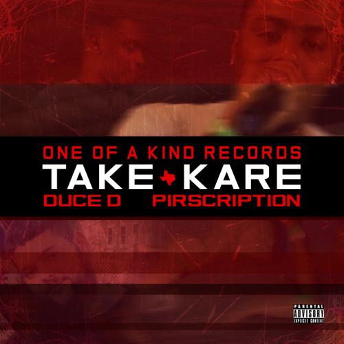 Take Kare - Duce D, Pirscription
