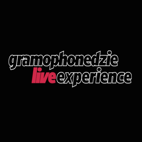 Gramophonedzie Live Experience