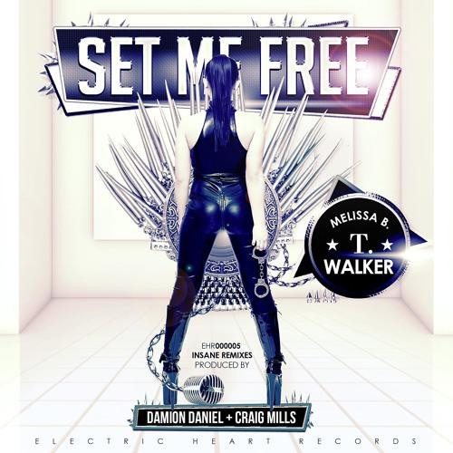 T. Walker ft Melissa B. - Set Me Free (Damion Daniel Electro Remix)