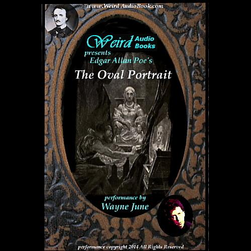 The Oval Portrait By Edgar Allan Poe read by Wayne June
