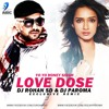Love Dose - Yo Yo Honey Singh - DJ Rohan SD & Dj Paroma Mix