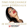 Time For Change Vocals & Lyrics By Jane Bordeaux Feat Music By DJ Michael Angello
