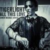 Tigerlight - All This Love