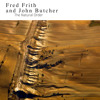 """Fred Frith and John Butcher """"Butterflies Of Vertigo"""""""