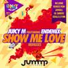 Juicy M feat. ENDEMIX - Show Me Love (JapaRoLL & Gil Sanders Remix)