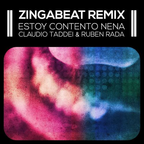 Estoy contento nena - Claudio Taddei & Ruben Rada [Zingabeat Remix] // FREE DOWNLOAD