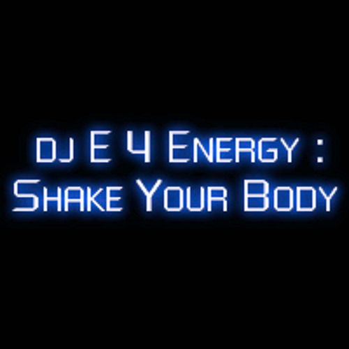 d.j.  E 4 Energy - Shake Your Body (129 bpm) 2011 (128 kbps mp3)