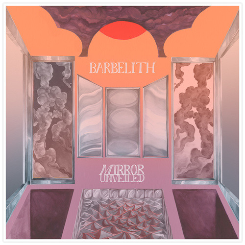 "BARBELITH:  ""MIRROR UNVEILED"""