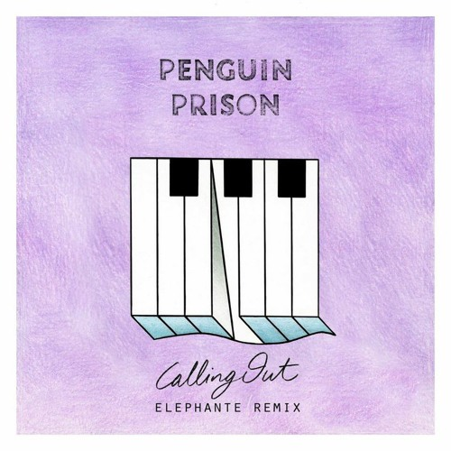 Penguin Prison - Calling Out (Elephante Remix)