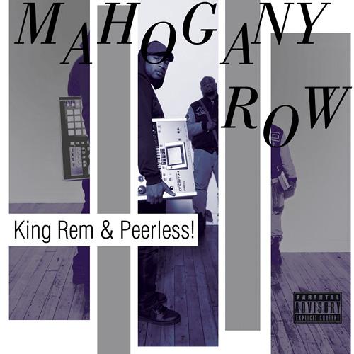 King Rem and Peerless - Mahogany Row