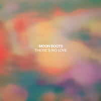 Moon Boots There's No Love Artwork