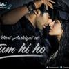 Tum hi ho (PRO ADVANCED) Piano Cover -- Dhruv Gandhi