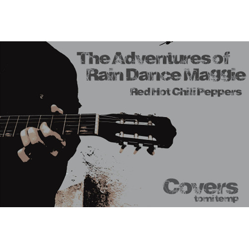 The Adventures of Rain Dance Maggie (Red Hot Chili Peppers)