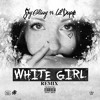 Shy Glizzy ft. Lil Durk - White Girl Remix