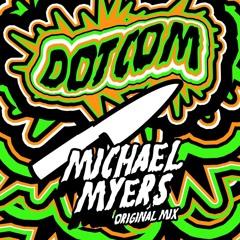 Michael Myers (Original Mix) @iamDOTCOM Free Download