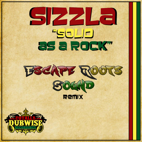 sizzla solid as a rock escape roots remix free download by totally dubwise recs free. Black Bedroom Furniture Sets. Home Design Ideas