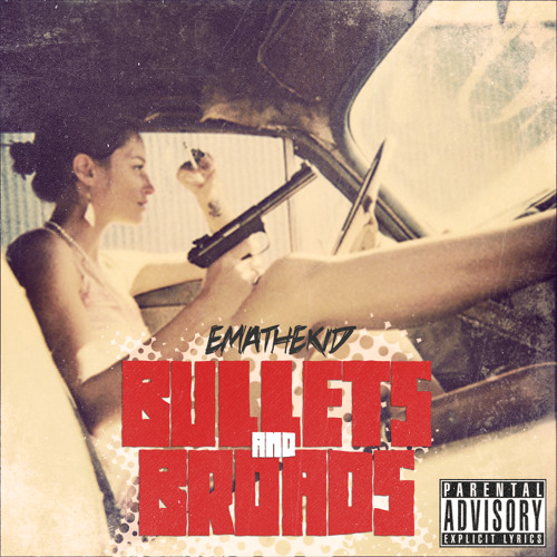 EMA - THE - KID - Bullets X Broads (Prod. Cookin' Soul)