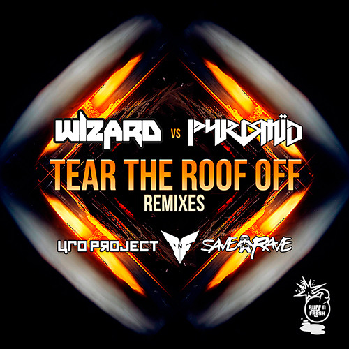 Wizard vs PYRAMID - Tear The Roof Off (Dodge & Fuski Remix)