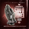Gucci Mane ft Rich Homie Quan & Pizzle – Say A Prayer