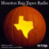 Houston Rap Tapes Radio (Halloween 2014)