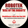 ROBOTEK - Rise Of The Robots (Depthcharges Music NonStop Edit) FREE MP3 DOWNLOAD