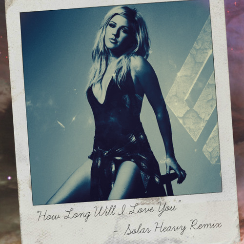 Ellie Goulding - How Long Will I Love You (Solar Heavy Remix)