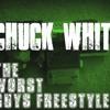 Chuck White - The Worst Guys Freestyle