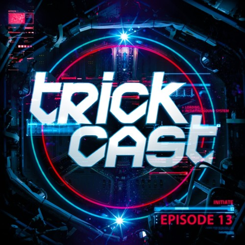 TRICKCAST 013 - Mixed By J - Trick