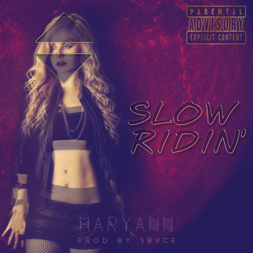 Maryann - Slow Ridin' (Prod By Sbvce) #BAEGOD