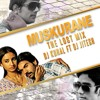 Muskurane Ki Wajah ( The Lost Mix) - Dj Kunal Ft Dj Jitesh Haripal